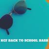 KCF BACK TO SCHOOL BASH
