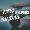 NEW HELPERS SUNDAY